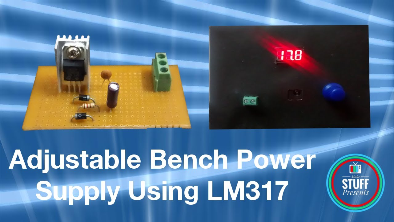 Build Your Own Variable Bench Power Supply From Scratch Using How To Simple Adjustable Voltage Source Laptop Adapter Lm317