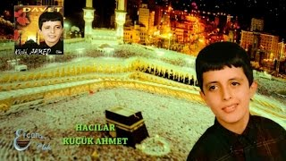 Küçük Ahmet - Hacılar