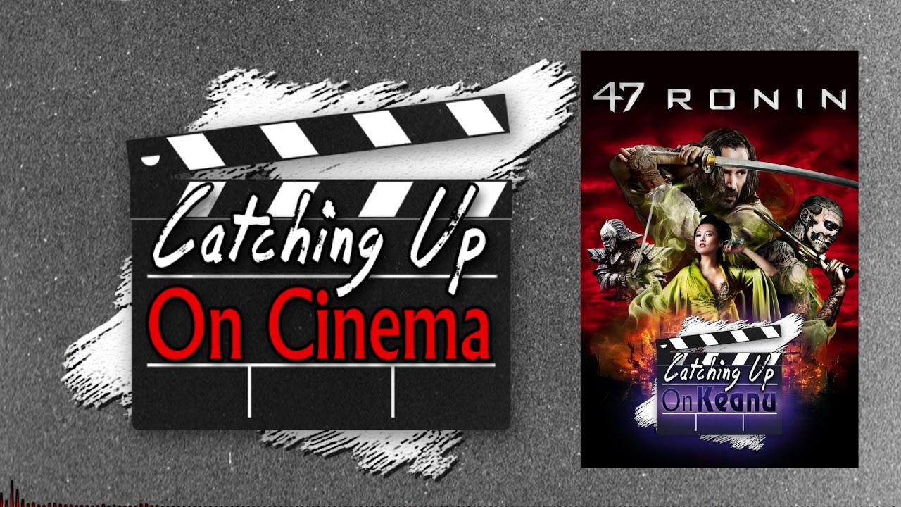 Download Catching Up On Cinema - Episode 37 - 47 Ronin (2013)