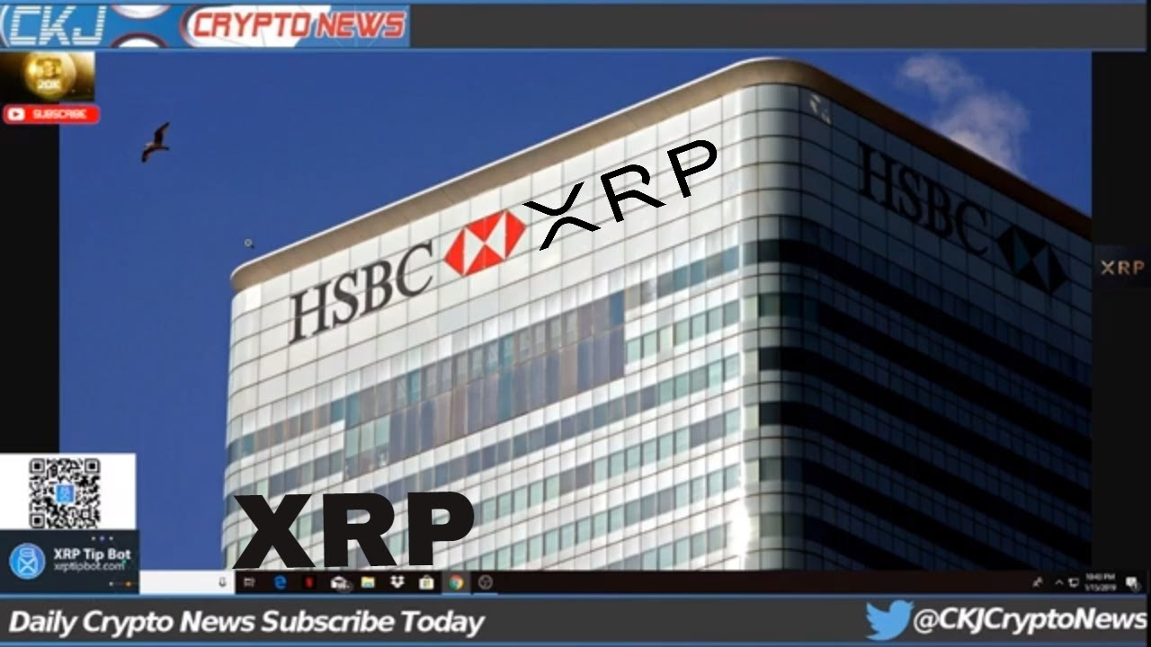 Ripple XRP ? HSBC is ready to go live with transactions using