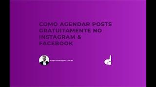 COMO AGENDAR POSTS NO INSTAGRAM E FACEBOOK GRATUITAMENTE E FÁCIL