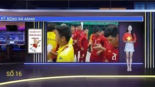 Nhật ký Asiad số 16: Olympic Việt Nam tự tin trước trận tranh HCĐ với Olympic UAE   VFF Channel