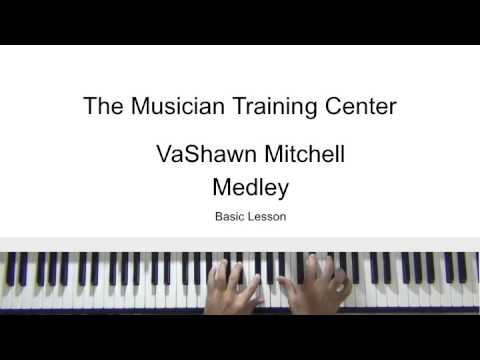 How To Play The Medley By Vashawn Mitchell Basic Lesson Youtube
