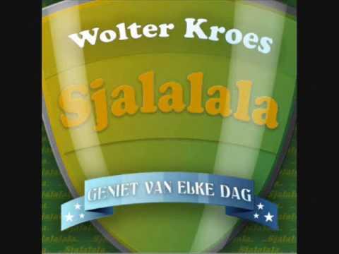Wolter Kroes - Sjalala ( Geniet Van Elke Dag )