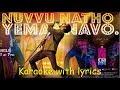 Nuvvu natho emannavo karaoke with lyrics