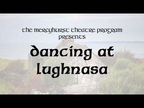 Preview - Mercyhurst Theatre Program - Dancing at Lughnasa