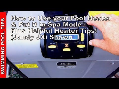 Thumbnail: How to Use Your Pool Heater, Put it into Spa Mode & Helpful Tips (Jandy JXi shown)
