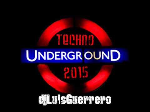 underground techno 2015 djLuisGuerrero