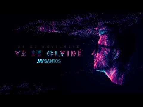 Jay Santos - Ya Te Olvidé (Video Lyric)