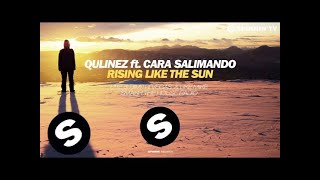 Qulinez ft. Cara Salimando - Rising Like The Sun (Premiered on Smash The House Radio)
