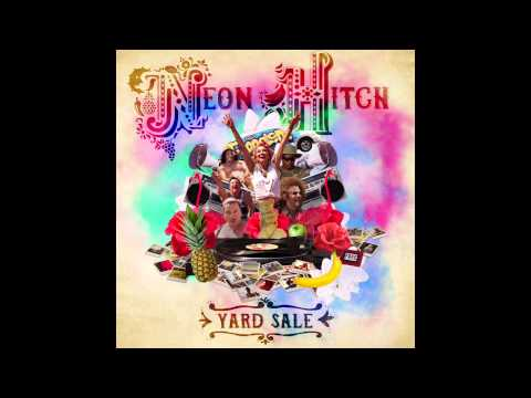 Neon Hitch - Yard Sale [Official Audio]