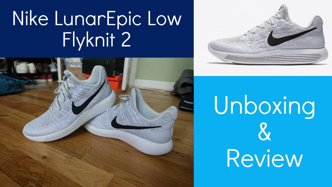Nike LunarEpic Flyknit 2 Low | Unboxing & Review