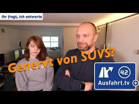 genervt von SUVs - Ausfahrt.tv FAQ - ihr fragt, ich antworte (1/5)