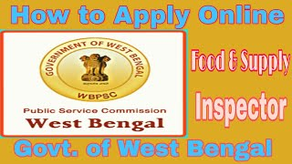 How to apply online food supply inspector,west bengal psc.