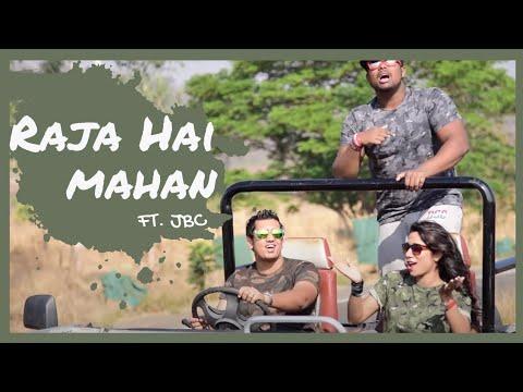 Raaja Hai Mahaan - JBC feat. Sheldon...