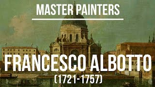 Francesco Albotto (1721-1757) A collection of paintings 4K Ultra HD