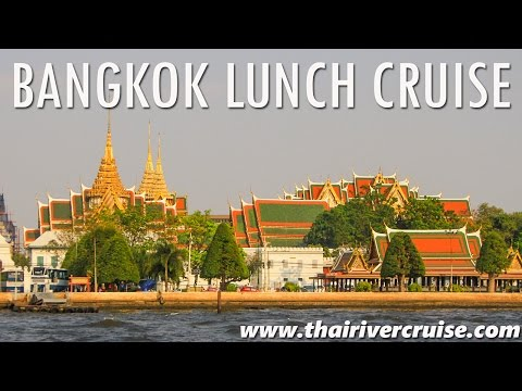 Lunch River Cruise Bangkok Chaophraya River Cruise Trip Thailand