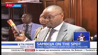 Samboja on the Spot: CPAIC concerned over Ksh.542.5 million
