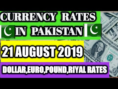 Today Currency Exchange Rates In Pakistan Dollar, Euro, Pound, Riyal Rates  || 21 -AUGUST- 19