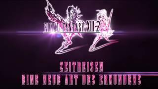 Final Fantasy XIII-2 - Zeitreisen In-Game Trailer (Deutsche Untertitel)