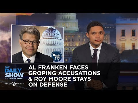 Thumbnail: Al Franken Faces Groping Accusations & Roy Moore Stays on Defense: The Daily Show