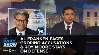 Video Al Franken Faces Groping Accusations & Roy Moore Stays on Defense: The Daily Show download MP3, 3GP, MP4, WEBM, AVI, FLV November 2017