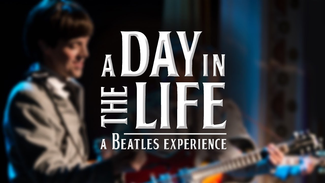 A Day in the Life: A Beatles Experience 2021 Sizzle Reel