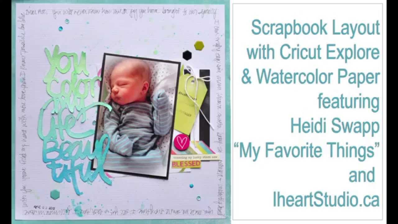 Scrapbook Layout With Cricut Explore Heidi Swapp Wilna Frustenberg