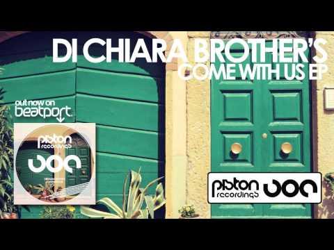 Di Chiara Brother's - Come With Us (Original Mix)