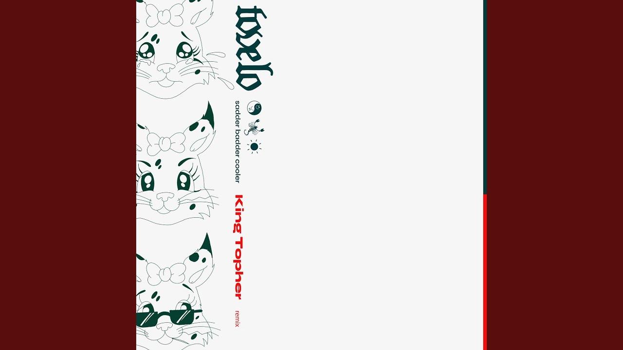 sadder badder cooler (King Arthur Remix)