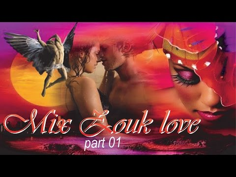Mix Zouk love part 01 - (c.c.) -