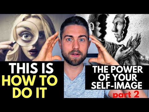 How to change your Appearance by changing your self-image (part 2)
