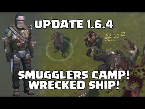 LAST DAY ON EARTH | UPDATE 1.6.4, SMUGGLERS CAMP, WRECKED SHIP!