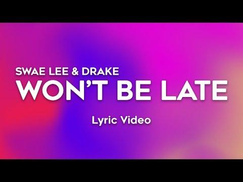 Drake, Swae Lee - Won't Be Late (Lyrics)