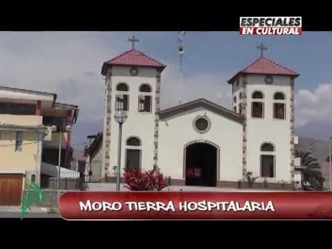 El Distrito de Moro, la  tierra hospitalaria - Especial de Cultural Noticias