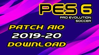 Gambar cover PES 6 | PATCH AIO 2019-20 DOWNLOAD