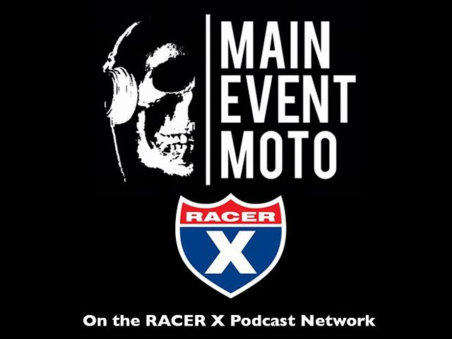 Main Event Moto -Ep# 184 - Bam Bam Gas Gas Win