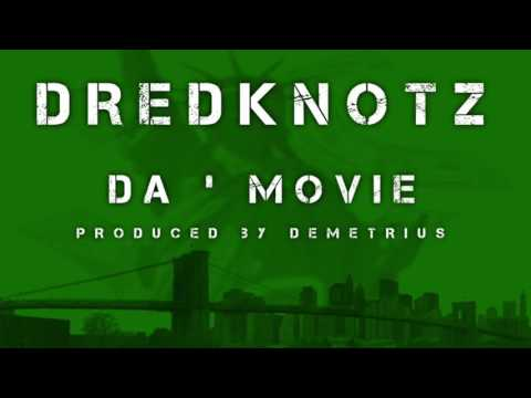 Dredknotz - Da Movie (Summer Ep 2016)