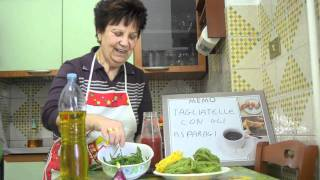 Cooking With Mamma Anna Maria: Tagliatelle Pasta With Asparagus Recipe