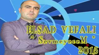 Elsad Vefali - Sevmeyecem ( Official Audio 2015 )