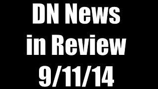 DN News in Review - 9/11/14