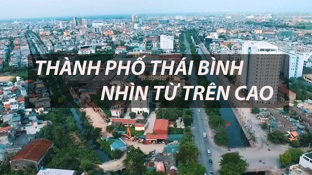 TOÀN CẢNH TP THÁI BÌNH TỪ TRÊN CAO QUA FLYCAM 4k
