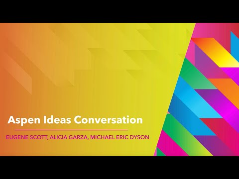 Alicia Garza, Michael Eric Dyson, and Eugene Scott - Aspen Ideas Festival