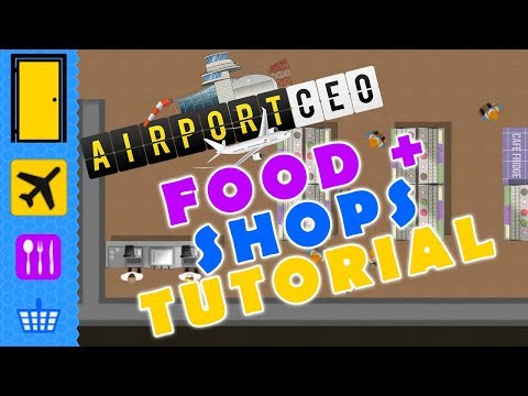 Airport CEO: Food + Shops Tutorial - Learn How to Place Food Outlets and Shops in Airport CEO!