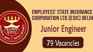 ESIC RECRUITMENT FOR THE POST OF JUNIOR ENGINEER