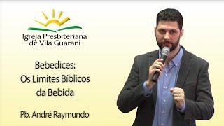 (EBD) Bebedices: Os Limites Bíblicos da Bebida | Pb. André Raymundo