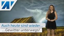 Die Unwetter gehen auch am Sonntag weiter! Wo kracht es heute ordentlich? (Mod.: Adrienne Jeske)
