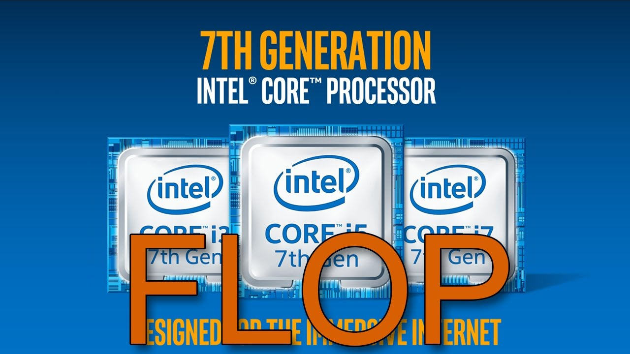Kaby Lake FLOP ~ Intel's Latest Fail
