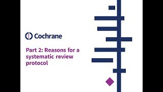 Part 2: Reasons for a systematic review protocol