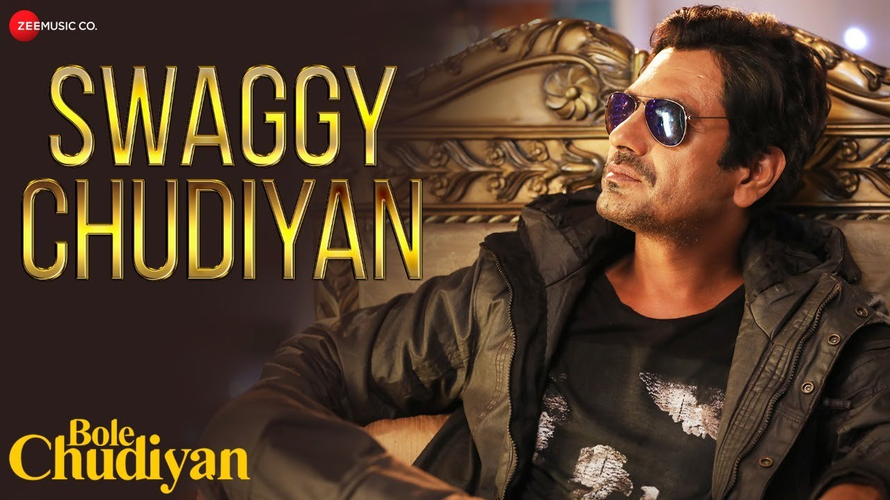 Swaggy Chudiyan | Bole Chudiyan | Nawazuddin , Tamannaah B |Aakanksha Sharma , Sunny Inder , Kumaar
